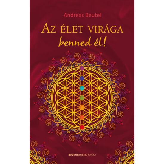 Andreas Beutel: Az élet virága benned él!