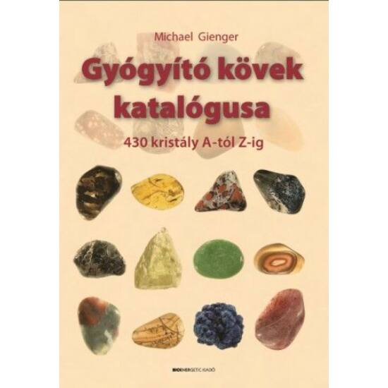 Michael Gienger: Gyógyító kövek katalógusa