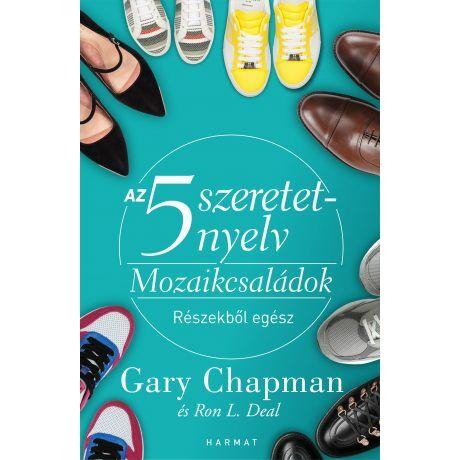 Az 5 szeretetnyelv – Mozaikcsaládok  Gary Chapman