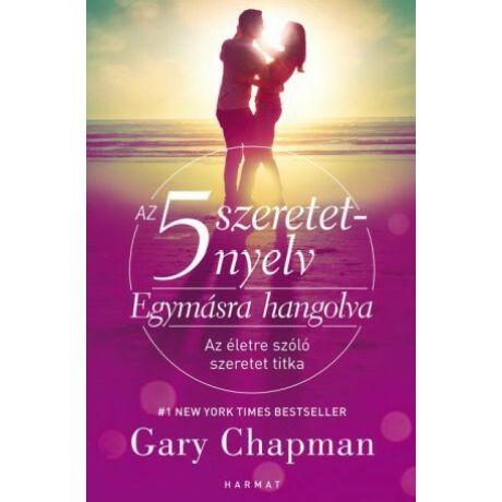 Az 5 szeretetnyelv – Egymásra hangolva Gary Chapman