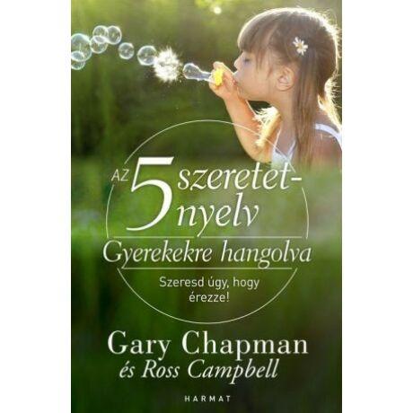 Az 5 szeretetnyelv – Gyerekekre hangolva  Gary Chapman, Ross Campbell: