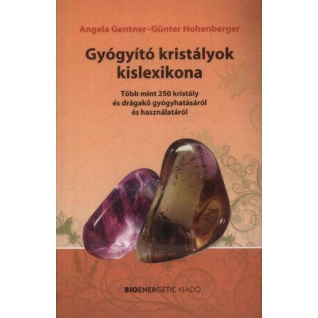 Angela Gentner és Günter Hohenberger: Gyógyító kristályok kislexikona