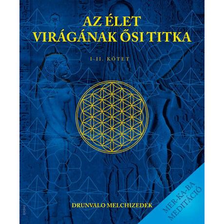 Drunvalo Melchizedek: Az élet virágának ősi titka I-II.