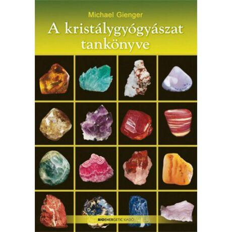 Michael Gienger: A kristálygyógyászat tankönyve